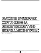 How To Design a Robust Security & Surveillance Network - Whitepaper